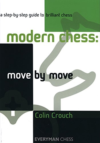 Chess Brilliant (Modern Chess: Move by Move: A Step-By-Step Guide To Brilliant Chess (Everyman Chess))