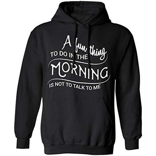 A Fun Thing to Do in The Morning is Do Not Talk to Me Shirts -