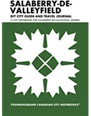 Salaberry-de-Valleyfield DIY City Guide and Travel Journal: City Notebook for Salaberry-de-Valleyfield, Quebec