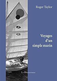 Voyages d'un simple marin par Roger D. Taylor