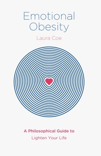 Emotional Obesity: A Philosophical Guide to Lighten Your Life