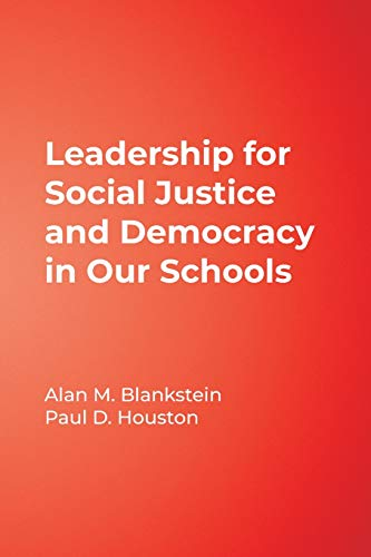 Leadership for Social Justice and Democracy in Our Schools (The Soul of Educational Leadership Series)