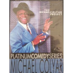- Platinum Comedy Series: Michael Colyar - The Michael Colyar project