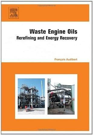 Amazon Com Waste Engine Oils Rerefining And Energy