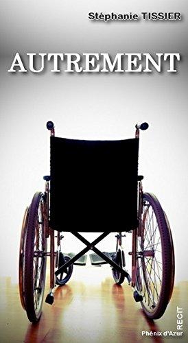 Autrement: Témoignage sur le handicap (French Edition)