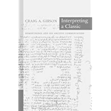 Interpreting a Classic: Demosthenes and His Ancient Commentators (A Joan Palevsky Book in Classical Literature) by Craig A Gibson (2002-08-08)