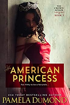 His American Princess: A Hot Romantic Comedy (The Crown