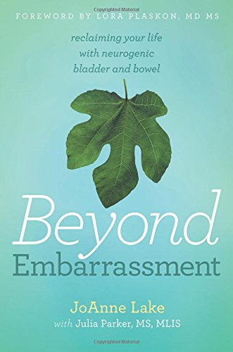 Beyond Embarrassment, reclaiming your life with neurogenic bladder and bowel pdf