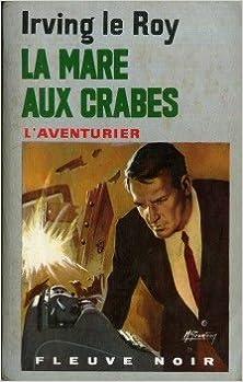 Irving LE ROY - La Mare aux crabes sur Bookys
