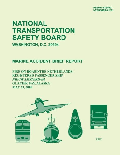 Marine Accident Brief Report: Fire on Board the Netherlands Registered Passenger Ship Nieuw Amsterdam Glacier Bay, Alaska May 23, 2000