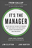 img - for It's the Manager: Gallup finds the quality of managers and team leaders is the single biggest factor in your organization's long-term success. book / textbook / text book