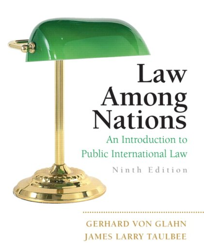 Law Among Nations: An Introduction to Public International Law (9th Edition) -  Gerhard von Glahn, Paperback