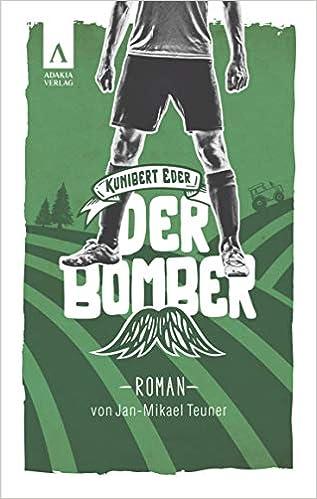 Kunibert Eder - Der Bomber