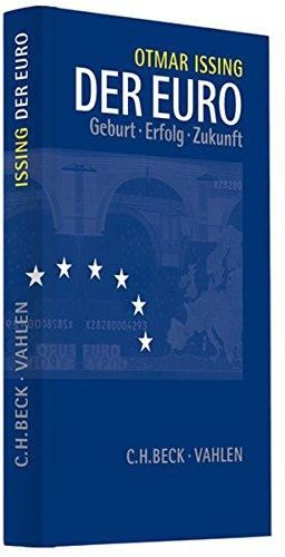 Der Euro: Geburt, Erfolg, Zukunft Gebundenes Buch – 16. April 2008 Otmar Issing Vahlen 3800634961 Volkswirtschaft