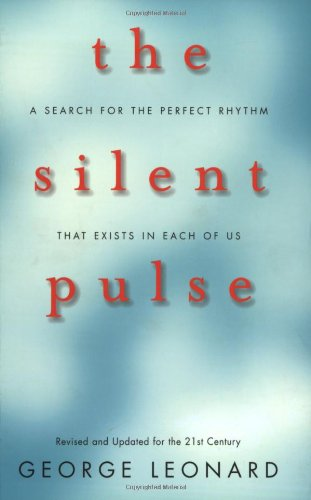 The Silent Pulse: A Search for the Perfect Rhythm that Exists in Each of Us, Leonard, George