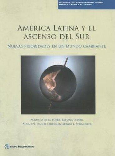 América Latina y el ascenso del Sur: Nuevas prioridades en un mundo cambiante (Spanish Edition)