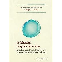 La felicidad despues del orden / Spark Joy (Spanish Edition)