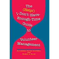 The (Help!) I-Don't-Have-Enough-Time Guide to Volunteer Management