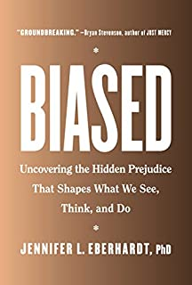 Book Cover: Biased: Uncovering the Hidden Prejudice That Shapes What We See, Think, and Do