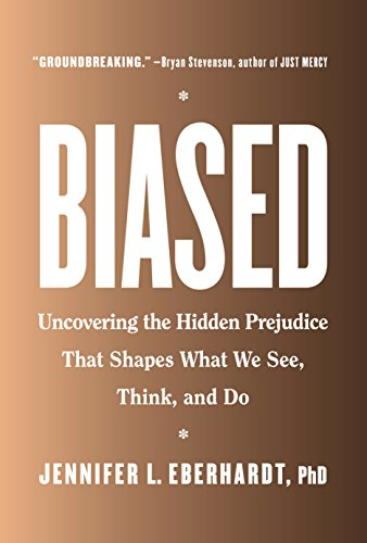 Biased: Uncovering the Hidden Prejudice That Shapes What We See, Think, and Do (For The New Criminology The Criminal Law)