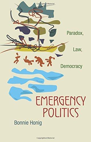 Emergency Politics: Paradox, Law, Democracy by Bonnie Honig (2011-08-28)