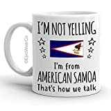 Funny American Samoa Pride Gifts Mug, I m Not Yelling I m From American Samoa Coffee Mug, Gift Idea for Proud Wife, Husband, Friend or Coworker Featuring the State Flag, Big Talkers Gag Gifts Tea Cup