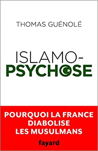 Islamopsychose (2017) - Thomas Guénolé sur Bookys