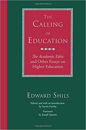 Amazoncom The Calling Of Education The Academic Ethic And Other  Amazoncom The Calling Of Education The Academic Ethic And Other Essays  On Higher Education Ebook Edward Shils Steven Grosby Kindle Store