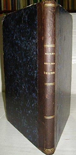 NOCIONES DE FISIOLOGÍA E HIGIENE. Para uso de los alumnos de Segunda Enseñanza, por D... 10ª edición nuevamente reformada é ilustrada con una lámina y 73 grabados