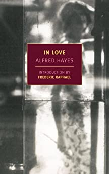 In Love (New York Review Books Classics) by [Hayes, Alfred]