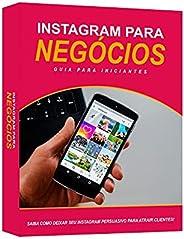 Instagram Para Negócios: Saiba Como Deixar Seu Instagram Persuasivo Para Atrair Clientes