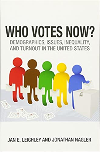 Book Who Votes Now?: Demographics, Issues, Inequality, and Turnout in the United States