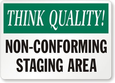 Think Quality! Non-Conforming Staging Area, Aluminum Sign, 10