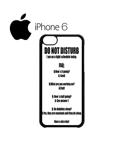 Do Not Disturb Tight Schedule Work Mobile Cell Phone Case Cover iPhone 6 White