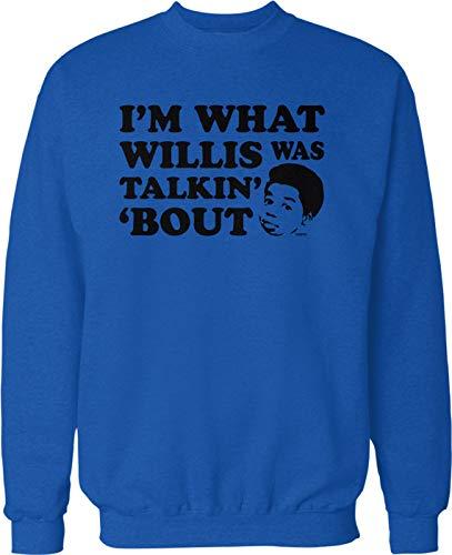 NOFO Clothing Co I'm What Willis was Talkin' 'Bout Crew Neck Sweatshirt, XL Royal