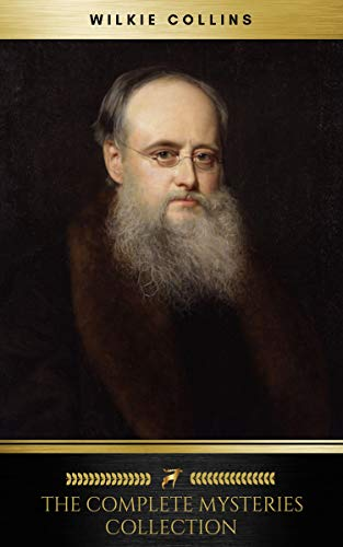 Wilkie Collins: The Complete Mysteries - Golden Arm
