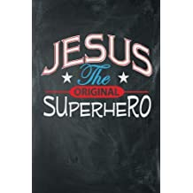 Jesus the Original Superhero: Blank College Ruled Line Paper Jesus the Original Superhero Notebook For Christian Girls and Their Families. Chalkboard, ... Book: Journal Diary For Writing and Notes)