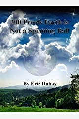 200 Proofs Earth is Not a Spinning Ball Hardcover