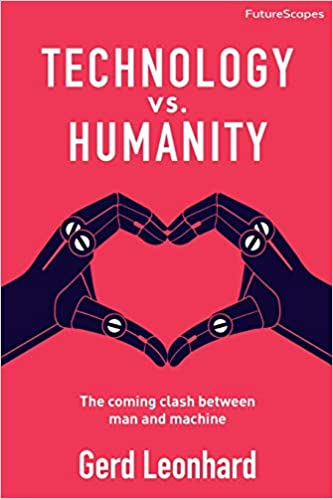Image result for Technology vs Humanity: The coming clash between man and machine – Gerd Leonhard