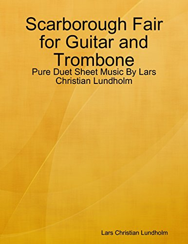 Scarborough Fair Guitar Sheet Music (Scarborough Fair for Guitar and Trombone - Pure Duet Sheet Music By Lars Christian Lundholm)