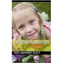 Monike Cristina Gala Stars Volume #1 By Sir Troy Anthony Platt (Knight of Kryal Castle) 4729112018