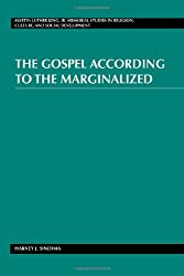 The Gospel According to the Marginalized (Martin Luther King Jr. Memorial Studies in Religion, Culture, and Social  Development)