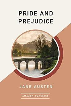 Pride and Prejudice (AmazonClassics Edition) by [Austen, Jane]