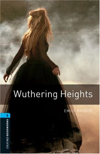 Wuthering Heights: 1800 Headwords (Oxford Bookworms Library)