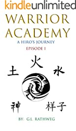 Warrior Academy: A Hiro's Journey - Episode 1