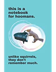 Notebook - Squirrel Notebook, Squirrel Playing Piano Notebook, Funny Notebook, Cute notebook, gift for women, novelty gift, gift for squirrel lovers, quirky gift idea: 6 x 9 inches, 100 pages, lined notebook, journal