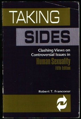 Taking Sides: Clashing Views on Controversial Essues in Human Sexuality, 5th Edition
