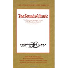 The Sound of Music - The Complete Book and Lyrics of the Broadway Musical (Applause Books) (Applause Libretto Library)