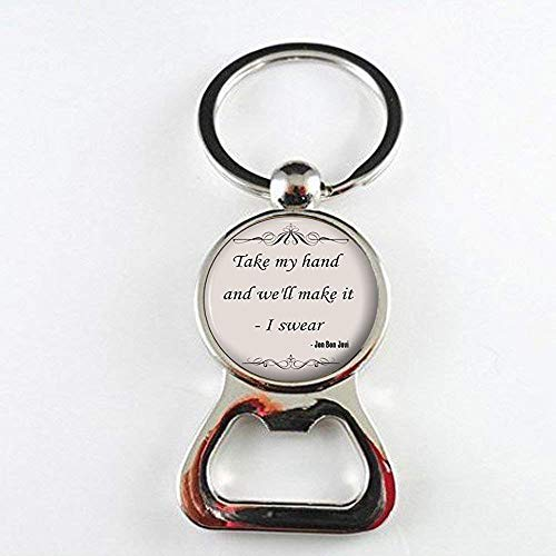 John Bon Jovi Quote Bottle openers- Friend Jewelry - Song Lyric Bottle openers- Silver Jewelry Gift for Women and -
