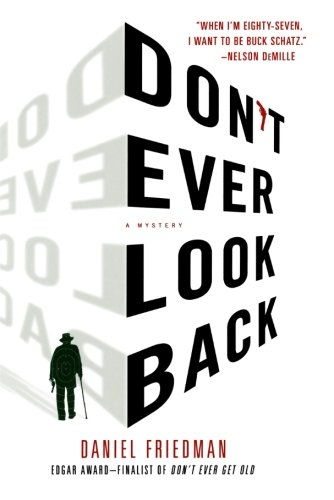 DON'T EVER LOOK BACK (Buck Schatz Series)